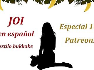 Patreons  stile EN Especial 100 JOI ESPANOL BRUTAL Bukkake