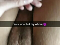 She is your wife, but my dirty whore and fuck toy!